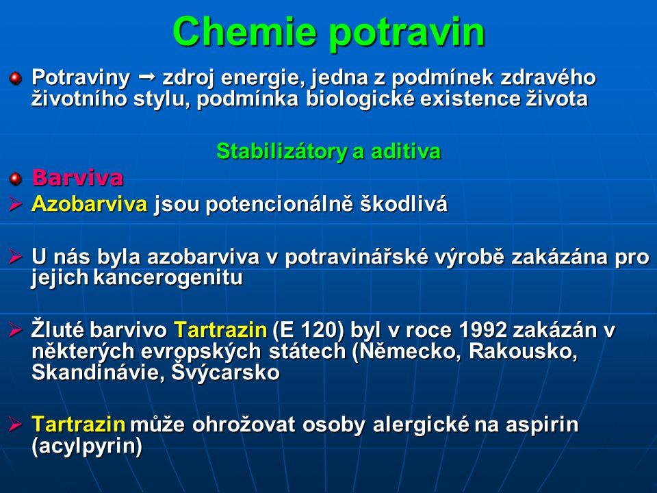 Chemie potravin Potraviny  zdroj energie, jedna z podmínek zdravého životního stylu, podmínka biologické existence života Stabilizátory a aditiva Bar