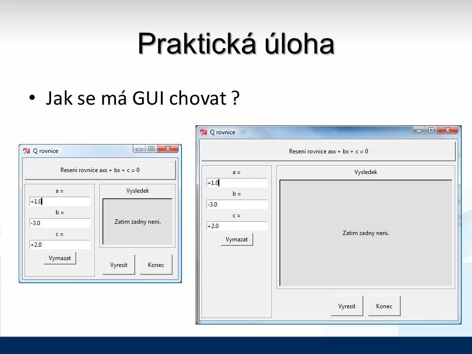 Praktická úloha Jak se má GUI chovat