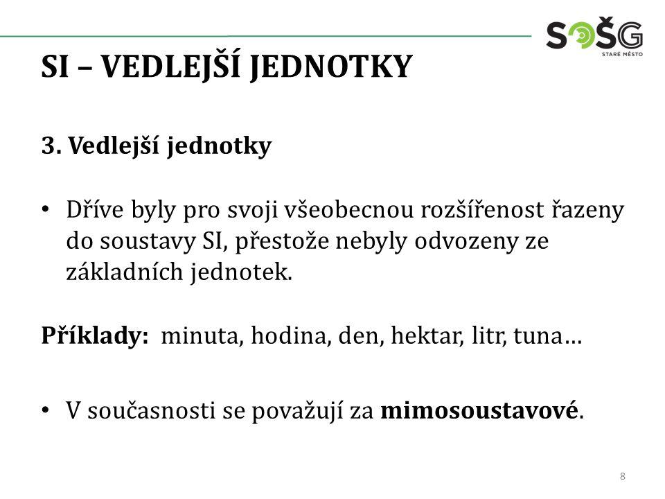 SI – VEDLEJŠÍ JEDNOTKY 3.