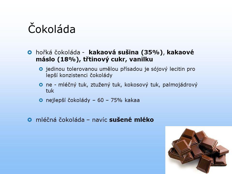 Čokoláda  hořká čokoláda - kakaová sušina (35%), kakaové máslo (18%), třtinový cukr, vanilku  jedinou tolerovanou umělou přísadou je sójový lecitin