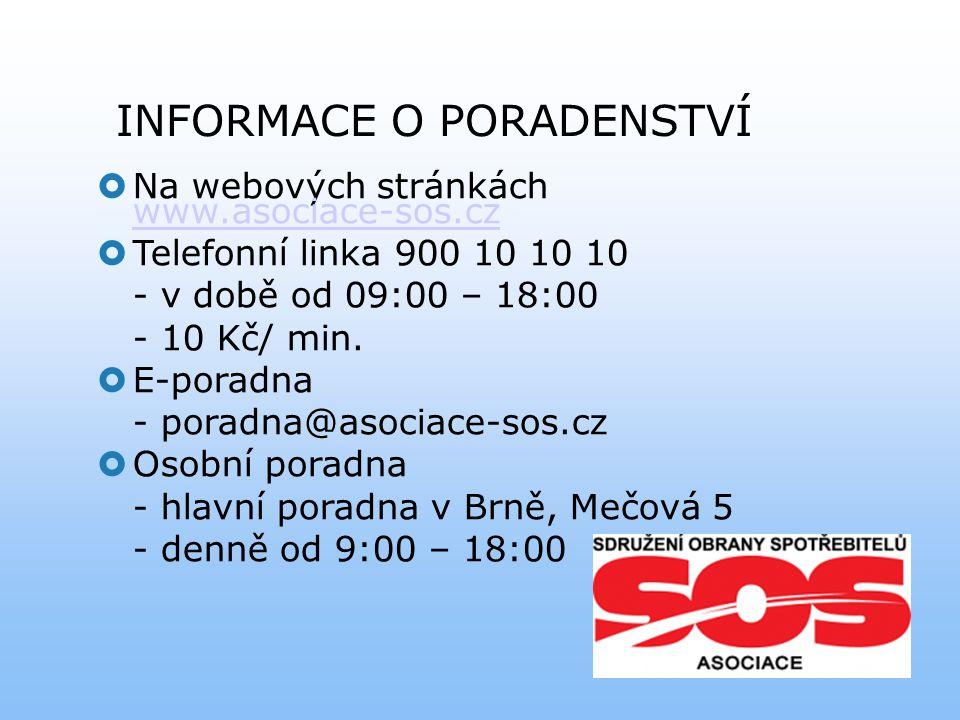 INFORMACE O PORADENSTVÍ  Na webových stránkách www.asociace-sos.cz www.asociace-sos.cz  Telefonní linka 900 10 10 10 - v době od 09:00 – 18:00 - 10