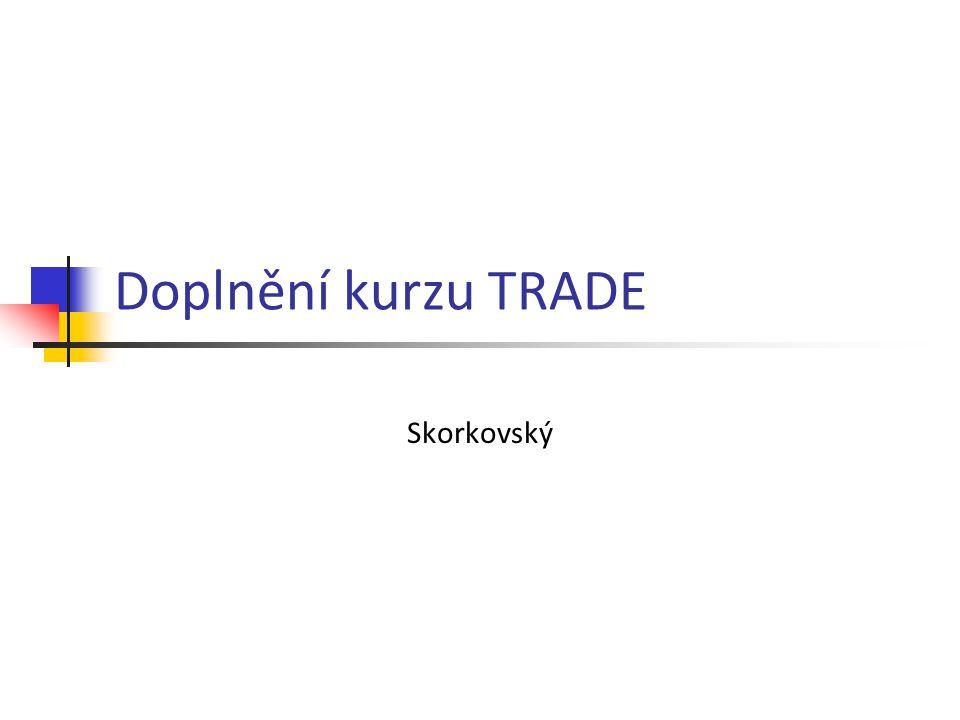 Doplnění kurzu TRADE Skorkovský