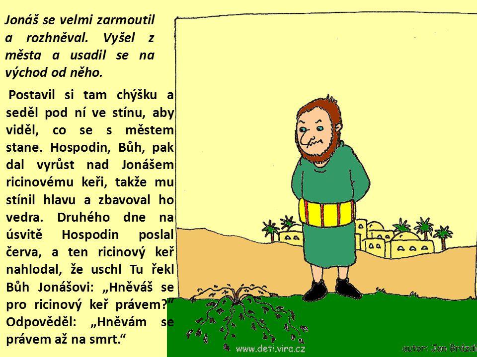 """Jonáš začal procházet městem první den a volal: """"Ještě čtyřicet dní, a Ninive bude vyvráceno!"""" Ninivští obyvatelé však uvěřili Bohu, vyhlásili půst, o"""