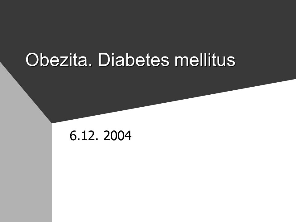 Obezita. Diabetes mellitus 6.12. 2004