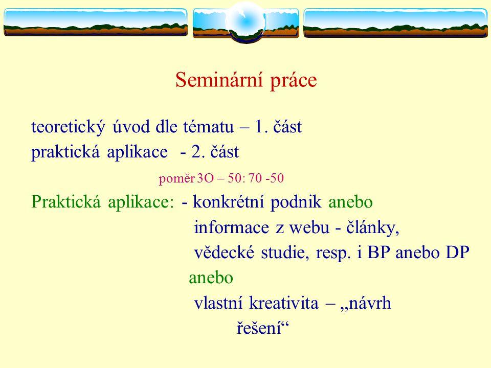 Seminární práce teoretický úvod dle tématu – 1. část praktická aplikace - 2.