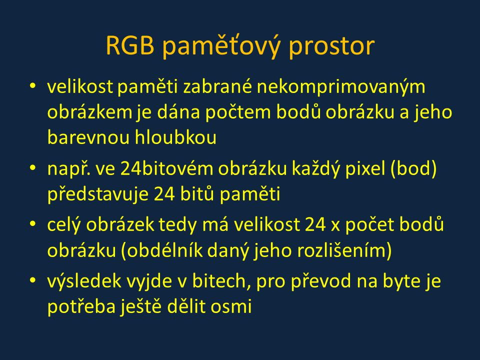 RGBA totéž co RGB má vyhrazený kanál pro průhlednost (tzv.