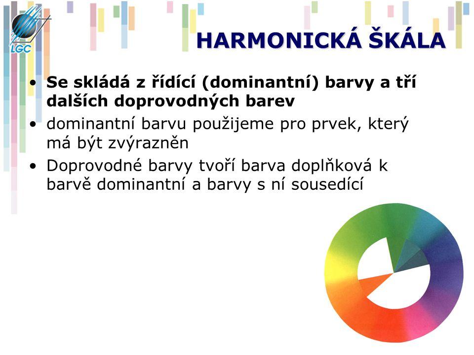 HARMONICKÁ ŠKÁLA Se skládá z řídící (dominantní) barvy a tří dalších doprovodných barev dominantní barvu použijeme pro prvek, který má být zvýrazněn D