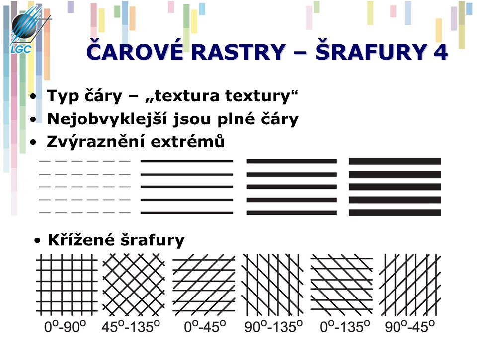 """ČAROVÉ RASTRY – ŠRAFURY 4 Typ čáry – """"textura textury"""" Nejobvyklejší jsou plné čáry Zvýraznění extrémů Křížené šrafury"""