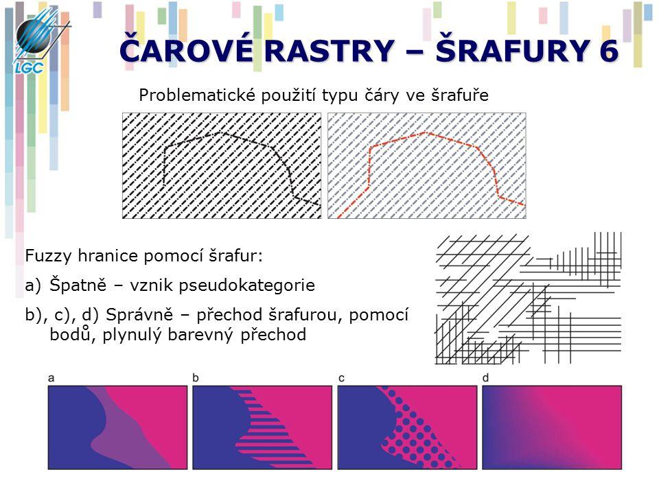 ČAROVÉ RASTRY – ŠRAFURY 6 Problematické použití typu čáry ve šrafuře Fuzzy hranice pomocí šrafur: a)Špatně – vznik pseudokategorie b), c), d) Správně