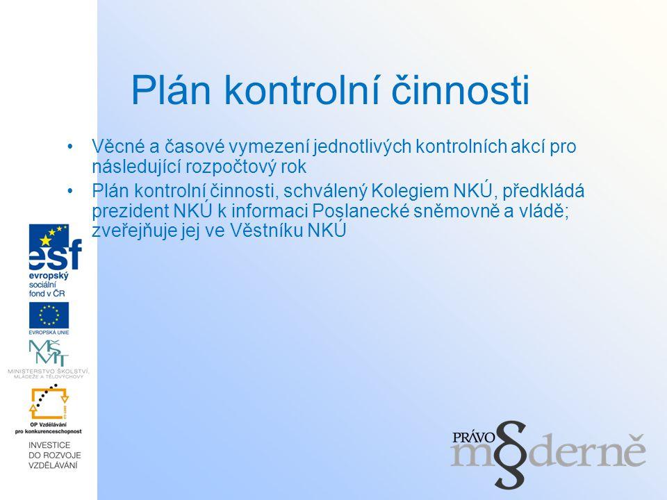 Plán kontrolní činnosti Věcné a časové vymezení jednotlivých kontrolních akcí pro následující rozpočtový rok Plán kontrolní činnosti, schválený Kolegi
