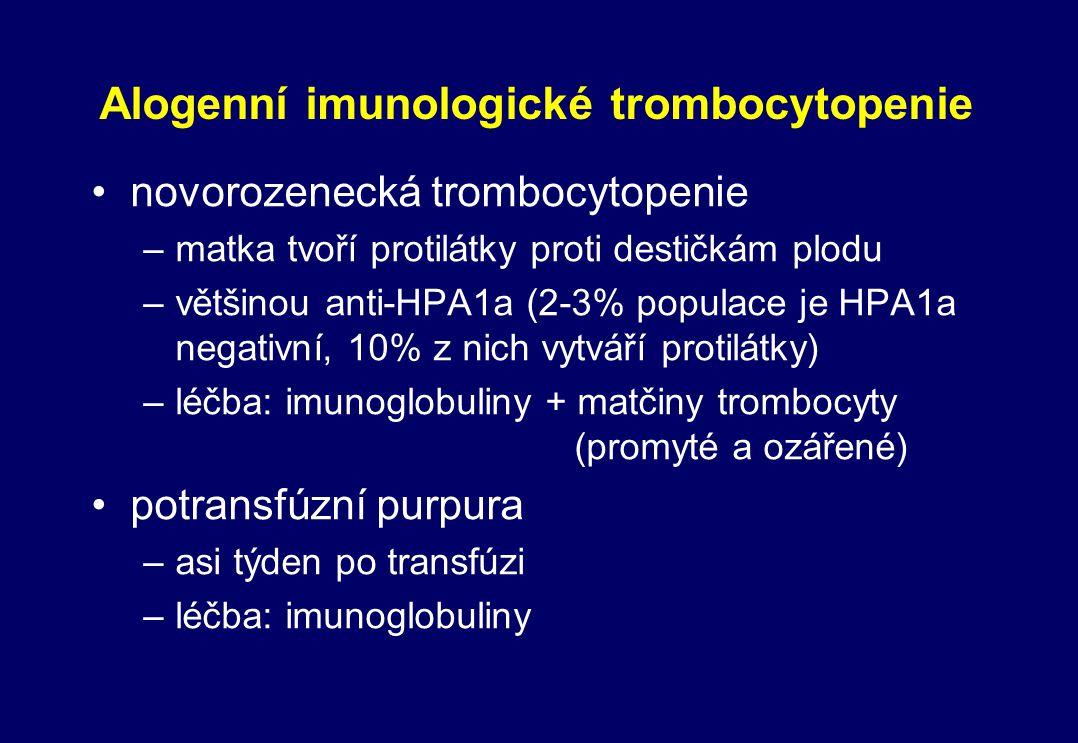 Alogenní imunologické trombocytopenie novorozenecká trombocytopenie –matka tvoří protilátky proti destičkám plodu –většinou anti-HPA1a (2-3% populace