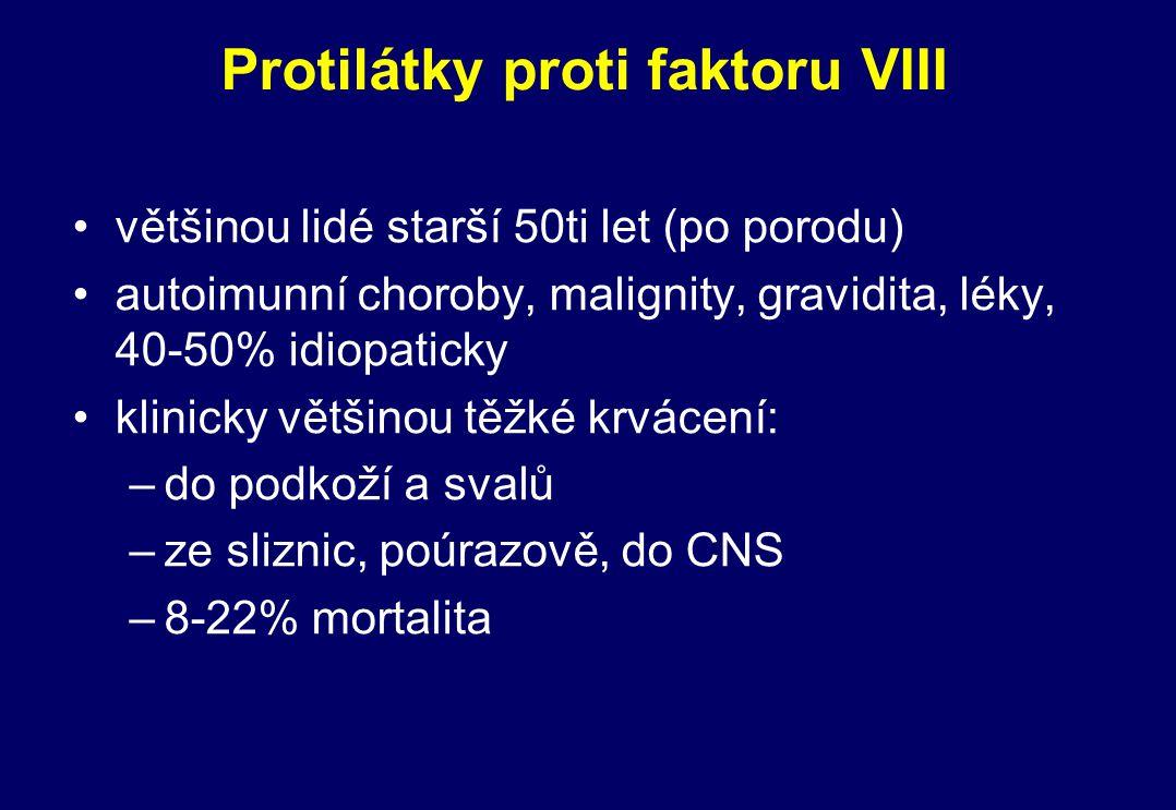Protilátky proti faktoru VIII většinou lidé starší 50ti let (po porodu) autoimunní choroby, malignity, gravidita, léky, 40-50% idiopaticky klinicky vě