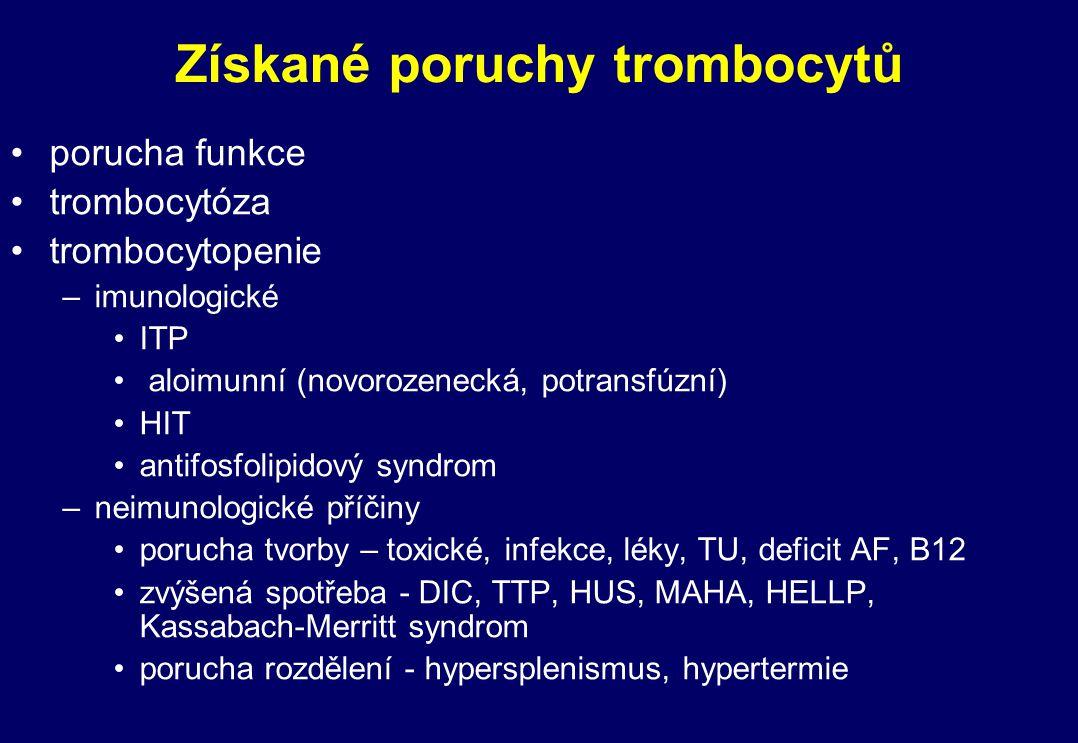 Získané trombocytopatie polékové –záměrné ASA – inhibice COX ticlopidin, clopidogrel – inhibice ADP indukované agregace abciximab – blok GP IIb/IIIa –jako nežádoucí účinky antirevmatika urémie – akumulace guanidinsukcinolové kyseliny –porucha adheze, agregace i metabolismu paraprotein (lymfoprolifrace) myeloproliferace – tvorba hypofunkčních trombocytů, sek.