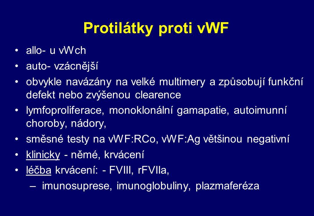 Protilátky proti vWF allo- u vWch auto- vzácnější obvykle navázány na velké multimery a způsobují funkční defekt nebo zvýšenou clearence lymfoprolifer
