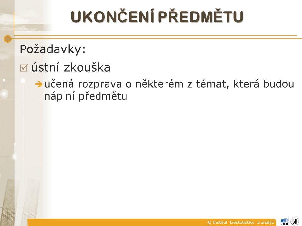© Institut biostatistiky a analýz I. ZA Č ÍNÁME
