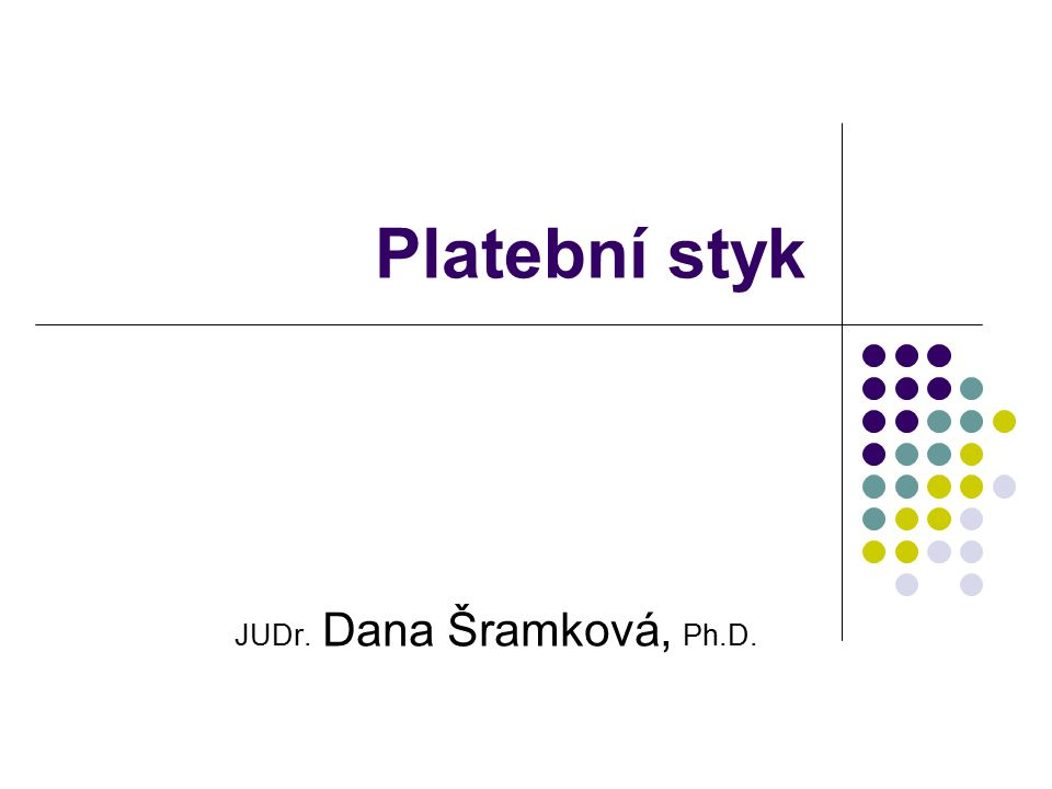 Platební styk JUDr. Dana Šramková, Ph.D.