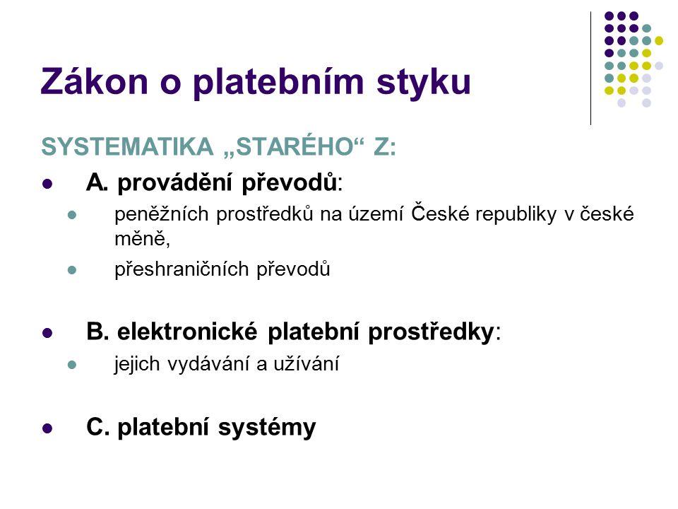 """Zákon o platebním styku SYSTEMATIKA """"STARÉHO Z: A."""