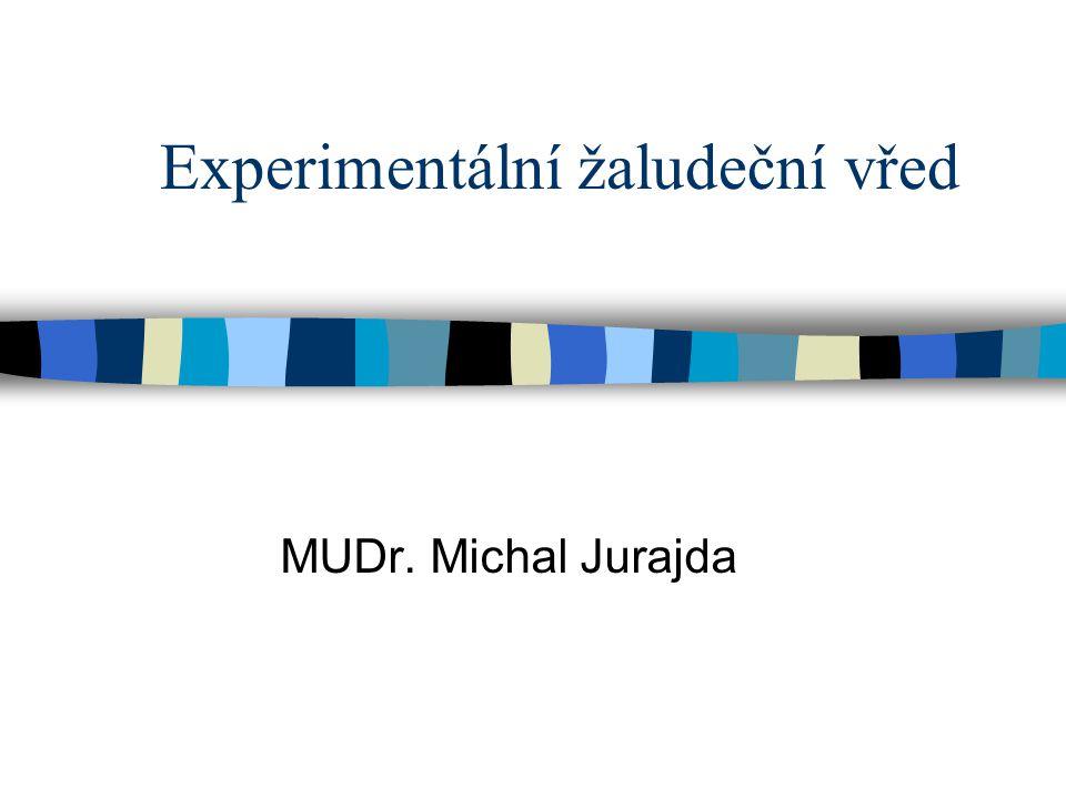 Experimentální žaludeční vřed MUDr. Michal Jurajda