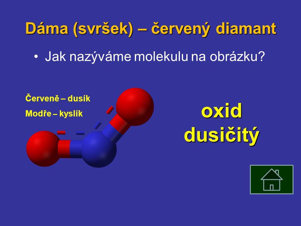 Dáma (svršek) – červený diamant Jak nazýváme molekulu na obrázku.