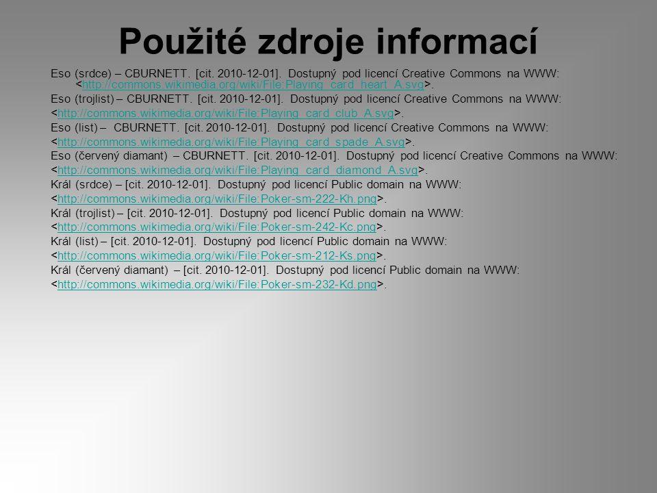 Použité zdroje informací Eso (srdce) – CBURNETT. [cit.