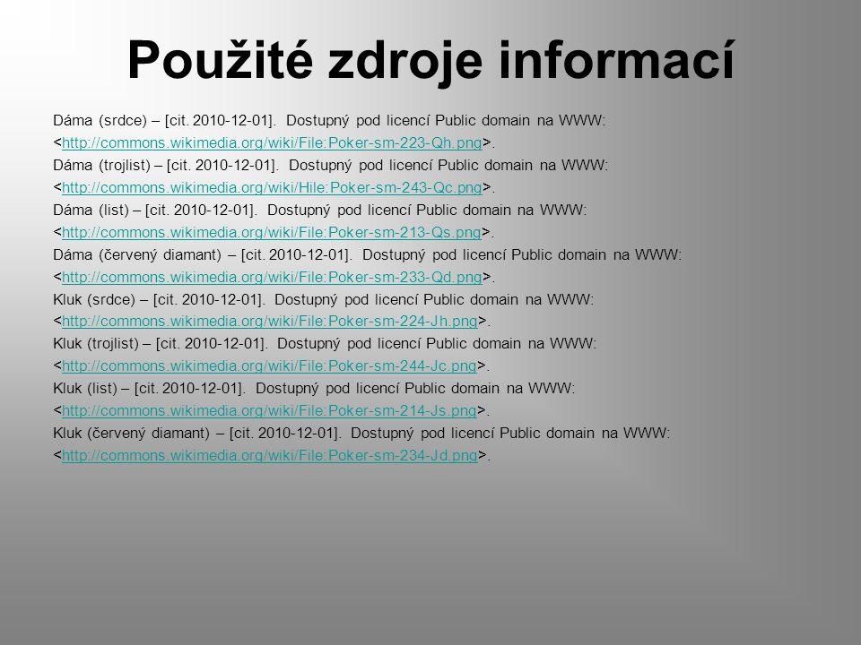 Použité zdroje informací Dáma (srdce) – [cit. 2010-12-01].