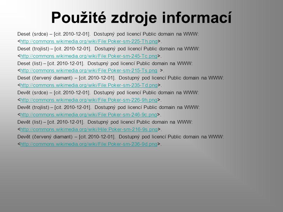 Použité zdroje informací Deset (srdce) – [cit. 2010-12-01].