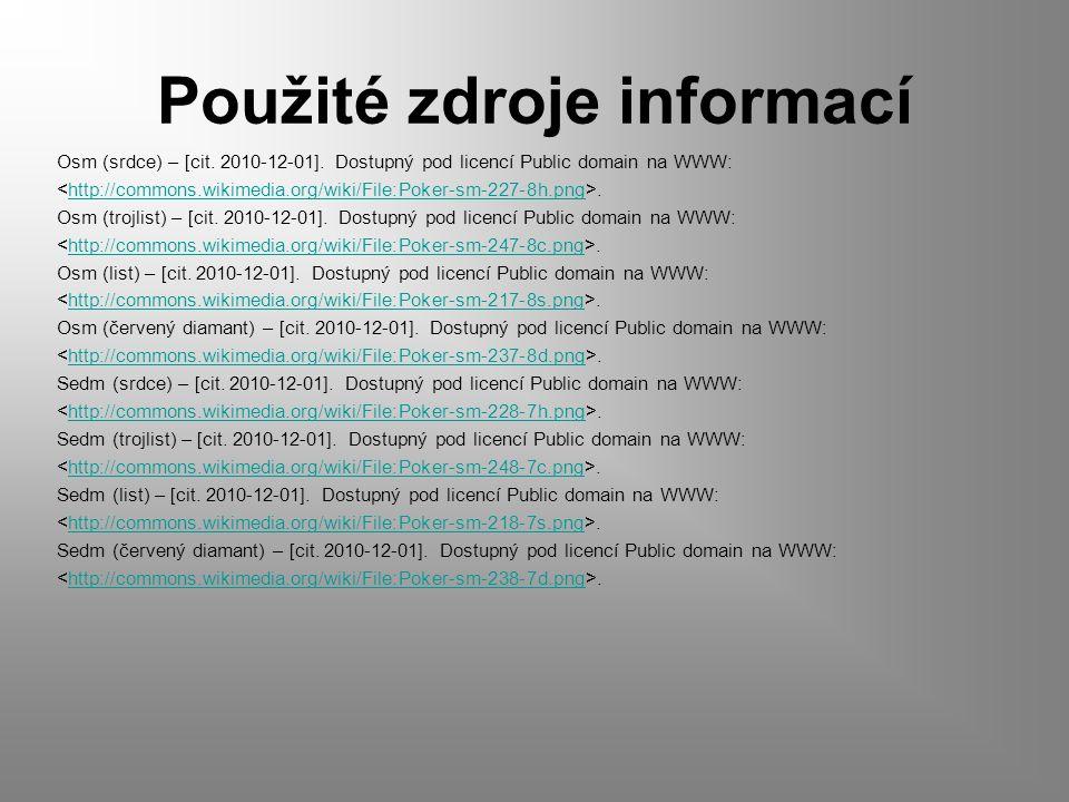 Použité zdroje informací Osm (srdce) – [cit. 2010-12-01].