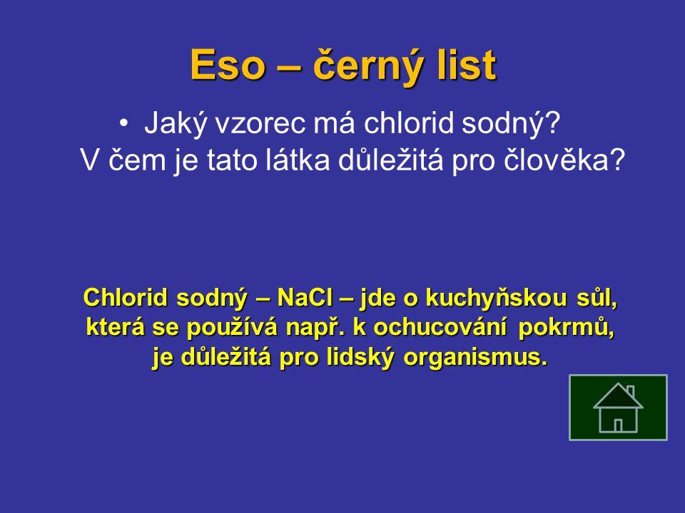 Eso – černý list Jaký vzorec má chlorid sodný. V čem je tato látka důležitá pro člověka.