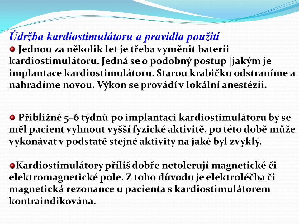 Revize kardiostimulátoru P acienti se zavedeným kardiostimulátorem dochází na pravidelné kontroly do arytmologické ambulance, kde dochází ke kontrole