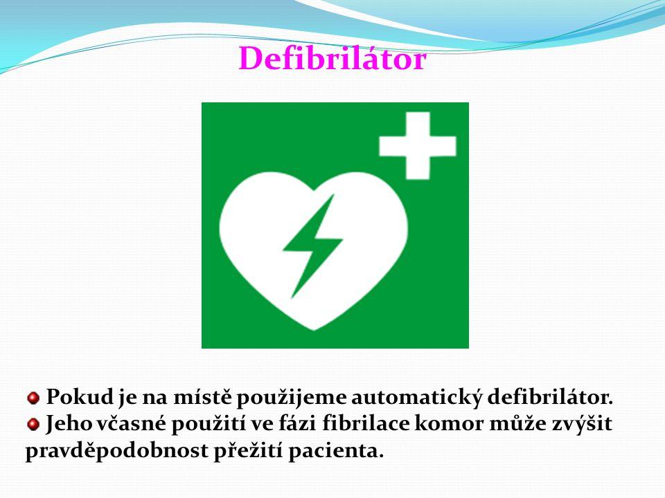 Projevy komorové fibrilace Klinicky se fibrilace komor projevuje:  ztrátou vědomí;  neslyšitelnými srdečními ozvami;  nehmatným pulzem;  neměřitel