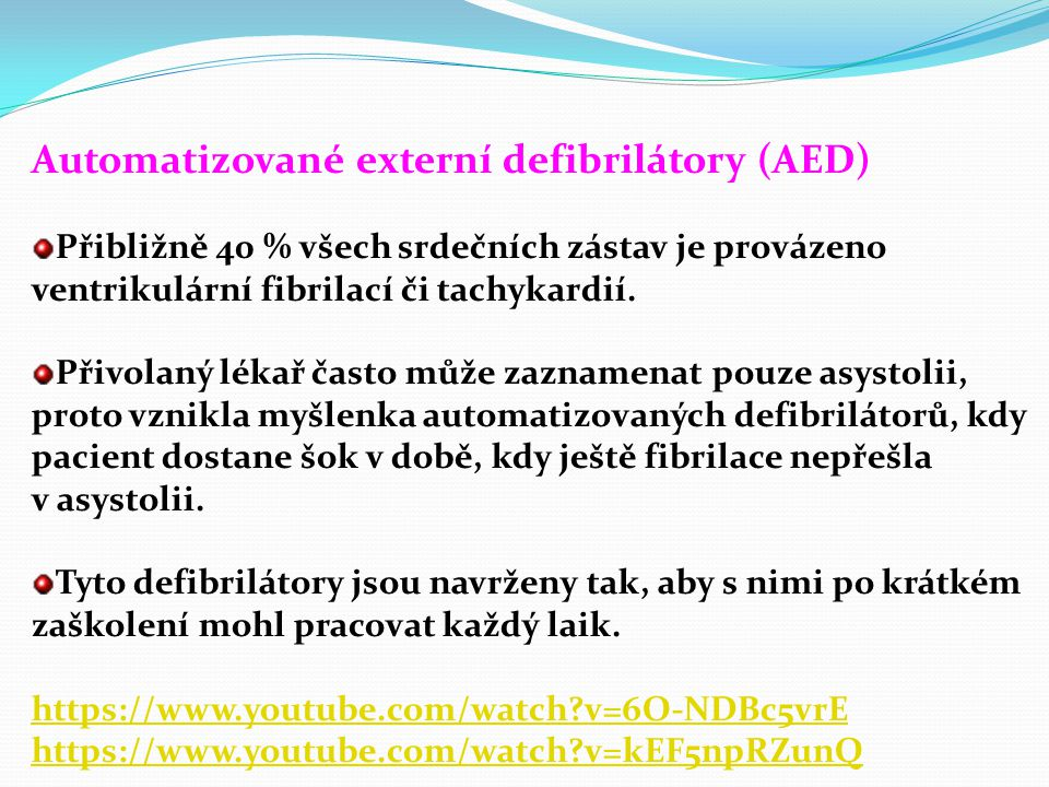Druhy defibrilátorů manuální přímé defibrilátory, které se používají při operacích na otevřeném srdci, manuální externí defibrilátory, které mají své