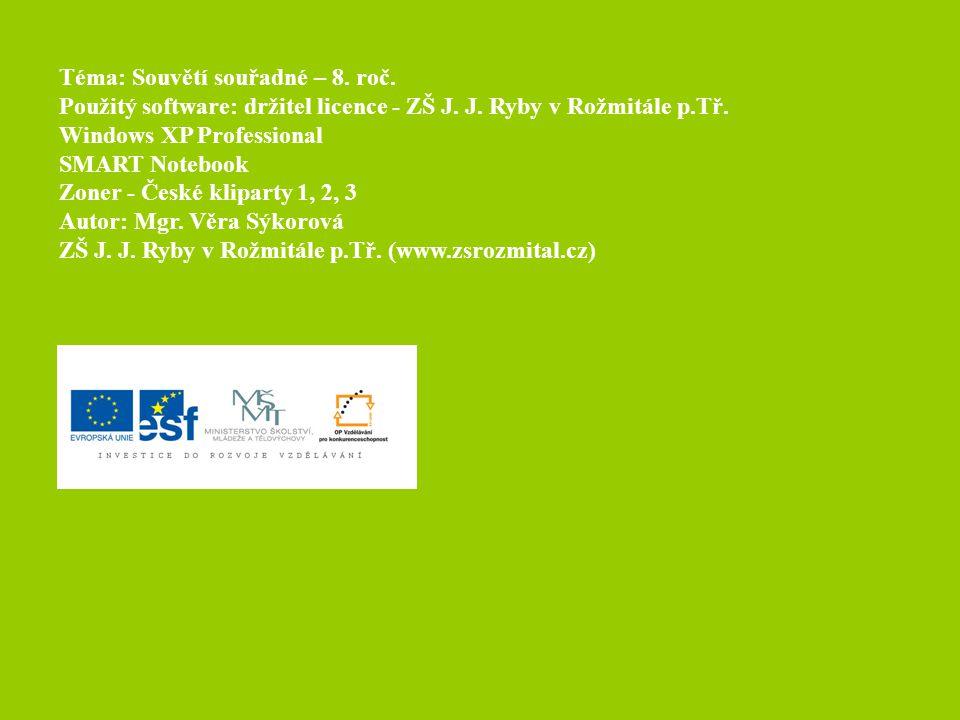 Téma: Souvětí souřadné – 8. roč. Použitý software: držitel licence - ZŠ J.