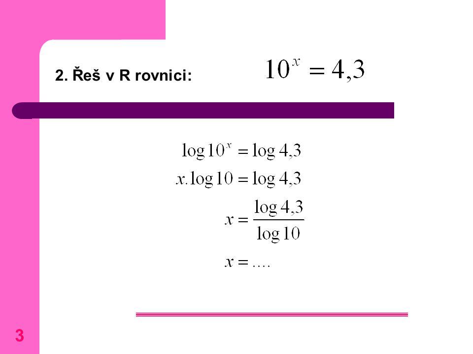 3 2. Řeš v R rovnici: