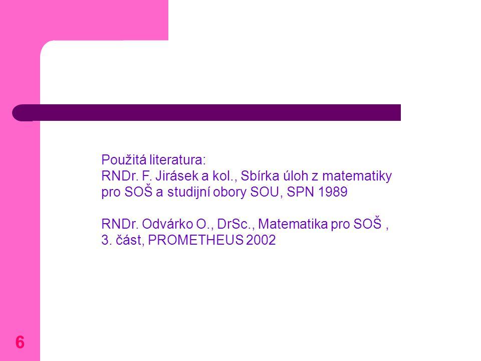 6 Použitá literatura: RNDr. F.