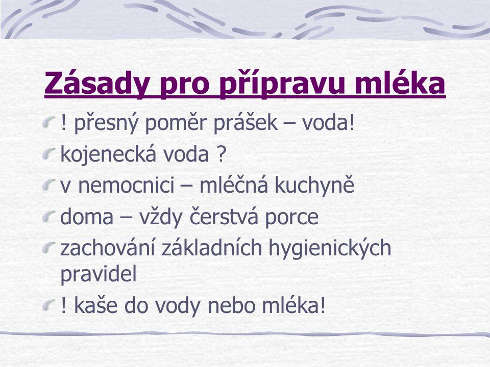 Zásady pro přípravu mléka .přesný poměr prášek – voda.