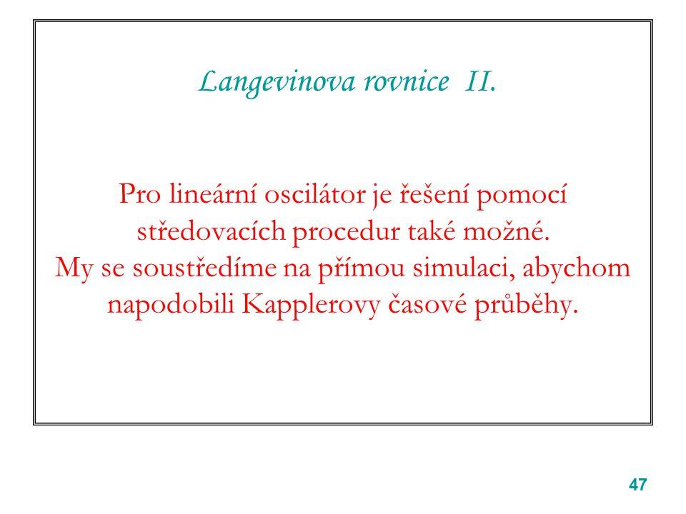 47 Langevinova rovnice II.