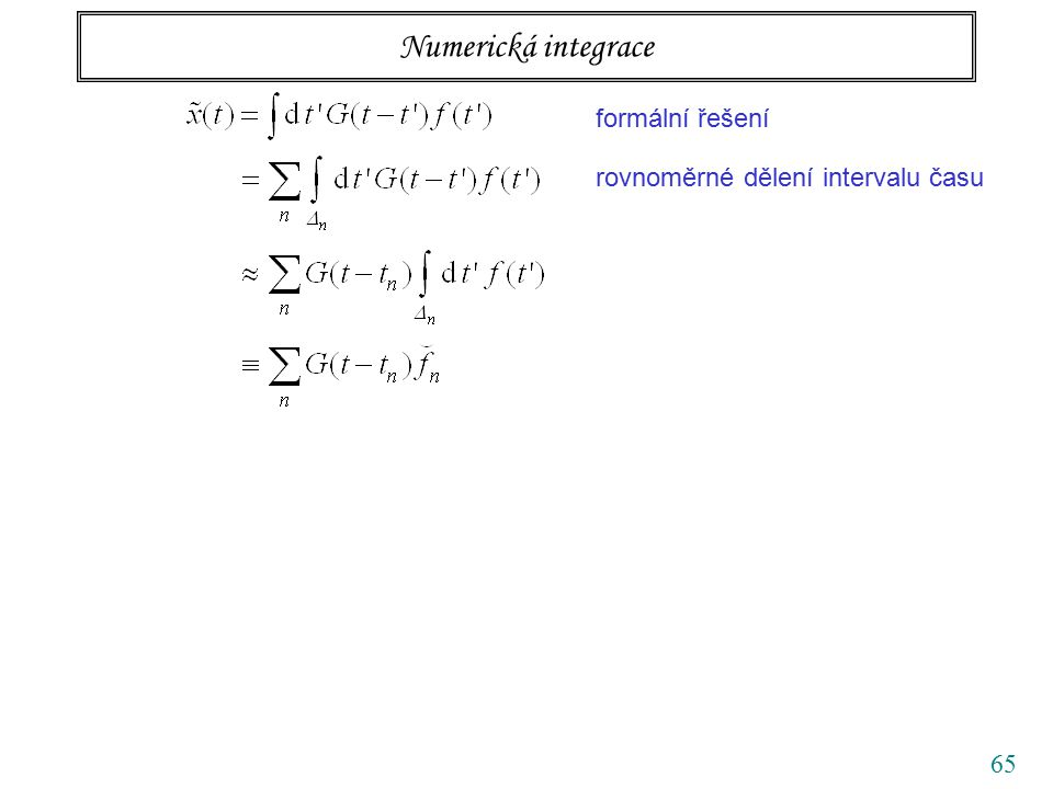 65 Numerická integrace formální řešení rovnoměrné dělení intervalu času