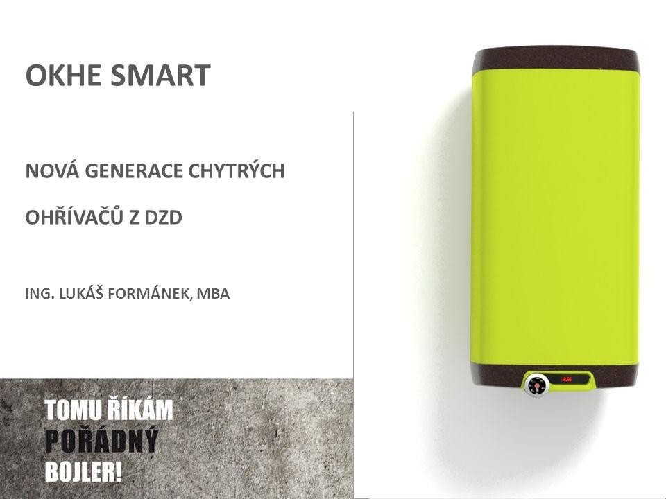 VIZE OKHE SMART Chtěli jsme DZD vyvinout ohřívač, který v sobě skloubí nejlepší dostupné technologie současnosti a nabídne zákazníkům nový standard v oblastech:  designu  ovládání  úspornosti