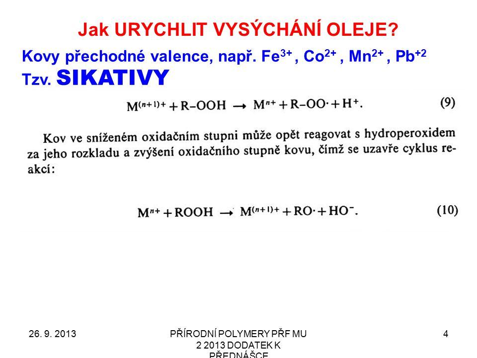 Naftenát kobaltu – nejběžnější SIKATIV 1 NENÍ ODVOZEN OD NAFTALÉNU.