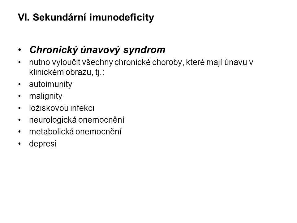 VI. Sekundární imunodeficity Chronický únavový syndrom nutno vyloučit všechny chronické choroby, které mají únavu v klinickém obrazu, tj.: autoimunity
