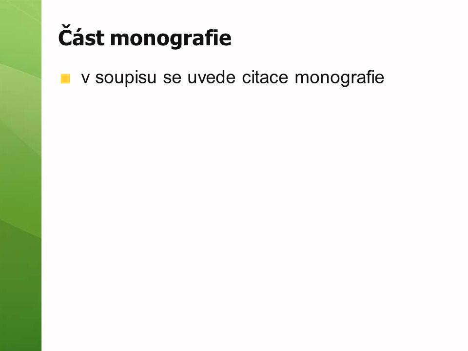 Část monografie v soupisu se uvede citace monografie