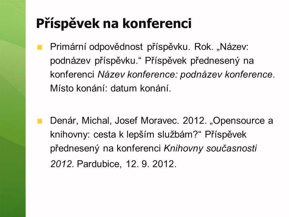 Příspěvek na konferenci Primární odpovědnost příspěvku.