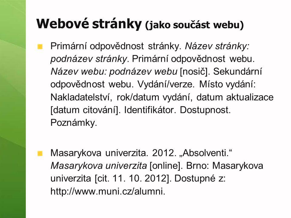 Webové stránky (jako součást webu) Primární odpovědnost stránky. Název stránky: podnázev stránky. Primární odpovědnost webu. Název webu: podnázev webu