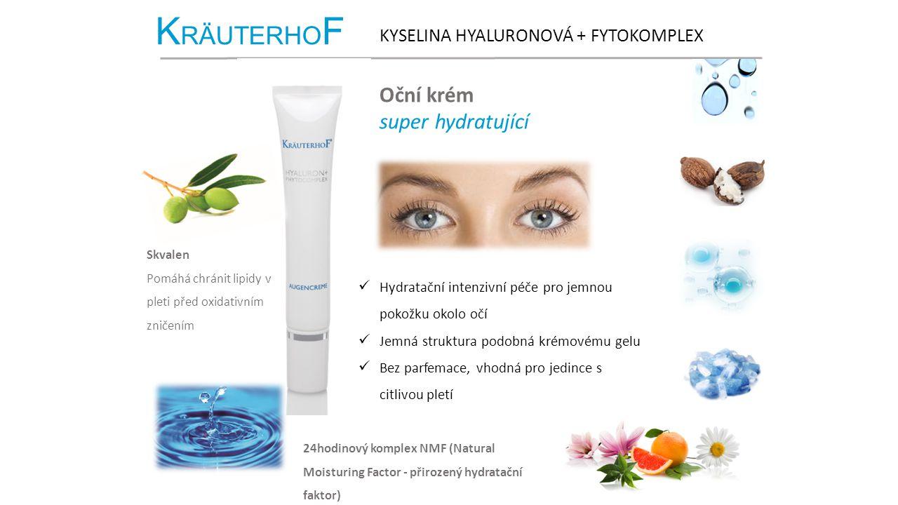 K RÄUTERHO F KYSELINA HYALURONOVÁ + FYTOKOMPLEX Oční krém super hydratující Hydratační intenzivní péče pro jemnou pokožku okolo očí Jemná struktura podobná krémovému gelu Bez parfemace, vhodná pro jedince s citlivou pletí Skvalen Pomáhá chránit lipidy v pleti před oxidativním zničením 24hodinový komplex NMF (Natural Moisturing Factor - přirozený hydratační faktor) Urea, laktát, aminokyseliny