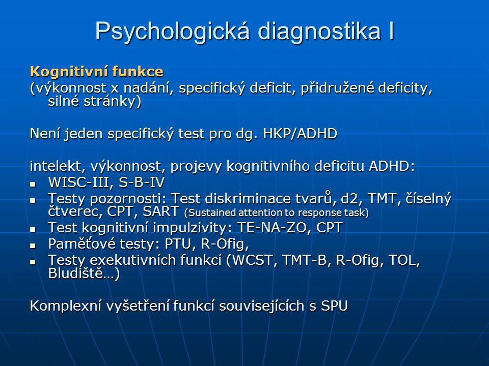 Psychologická diagnostika I Kognitivní funkce (výkonnost x nadání, specifický deficit, přidružené deficity, silné stránky) Není jeden specifický test