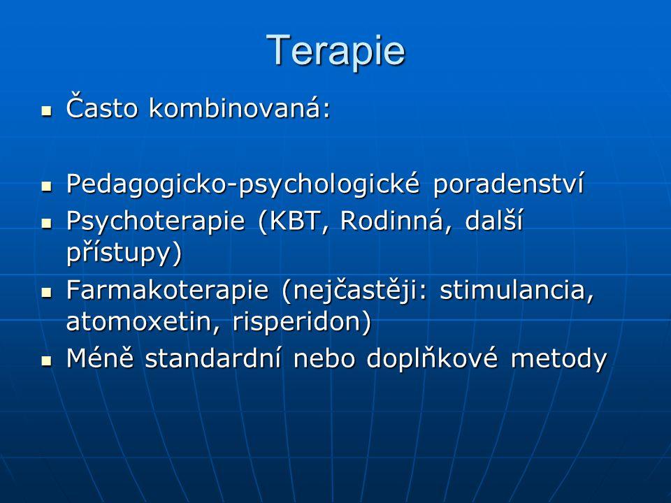 Terapie Často kombinovaná: Často kombinovaná: Pedagogicko-psychologické poradenství Pedagogicko-psychologické poradenství Psychoterapie (KBT, Rodinná,