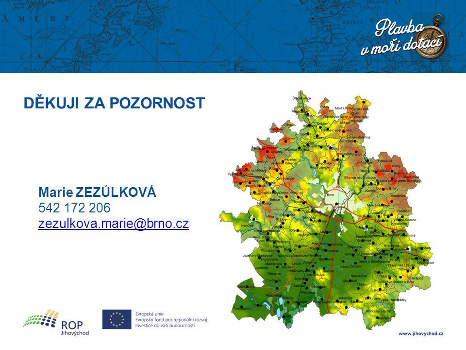 DĚKUJI ZA POZORNOST Marie ZEZŮLKOVÁ 542 172 206 zezulkova.marie@brno.cz
