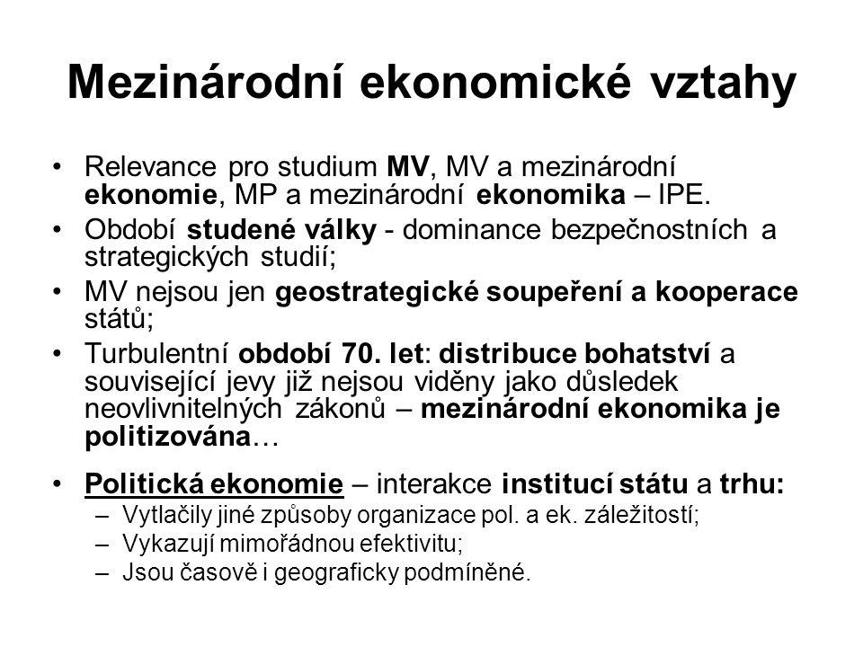 Mezinárodní ekonomické vztahy Relevance pro studium MV, MV a mezinárodní ekonomie, MP a mezinárodní ekonomika – IPE. Období studené války - dominance