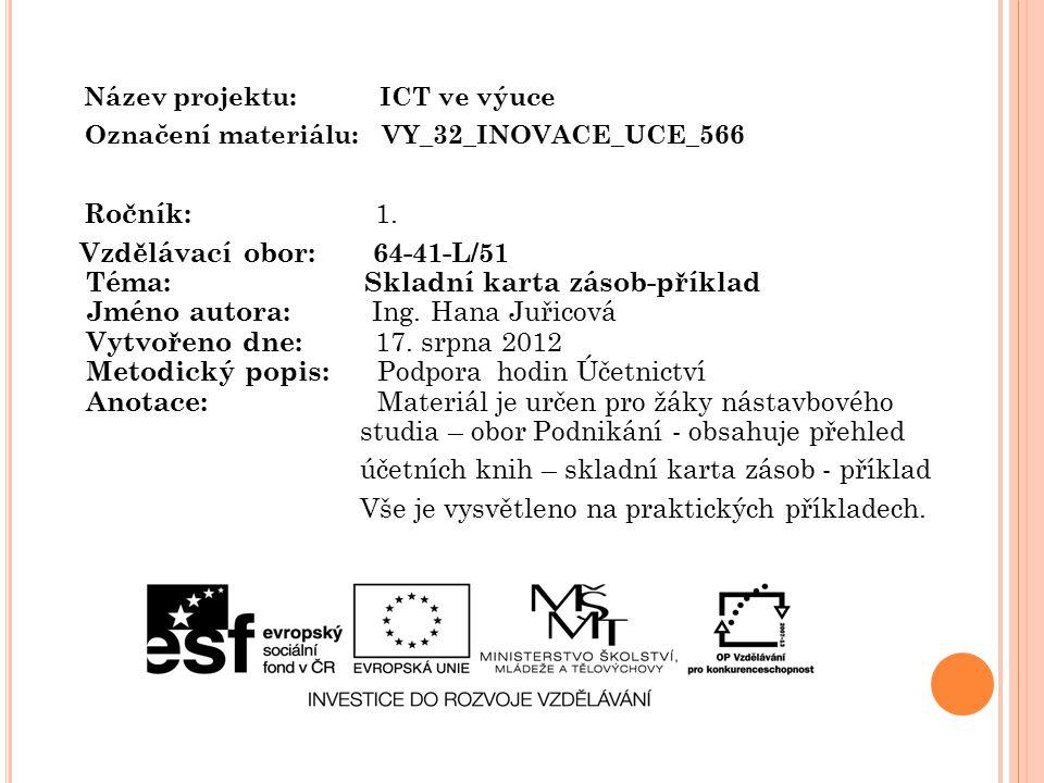 Název projektu: ICT ve výuce Označení materiálu: VY_32_INOVACE_UCE_566 Ročník: 1.