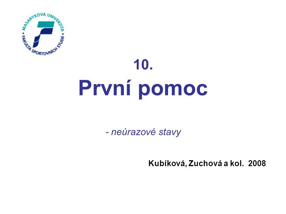 10. První pomoc - neúrazové stavy Kubíková, Zuchová a kol. 2008